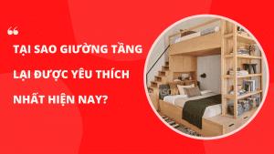 Tại sao giường tầng lại được yêu thích nhất hiện nay?